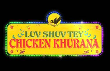 luv shuv tey chicken khurana is full of punjabi taste