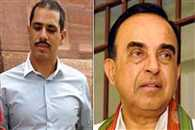 Robert Vadra calls Subramanian Swamy attention seeking deplorable and classist
