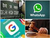 दिल्ली हाई कोर्ट ने Whatsapp, Google और Apple से मांगा जवाब