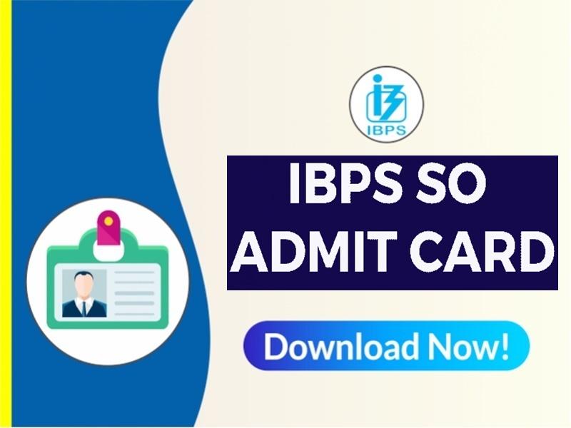 IBPS SO Admit Card: IBPS SO के लिए इंटरव्यू Call Letter जारी, ऐसे करें डाउनलोड